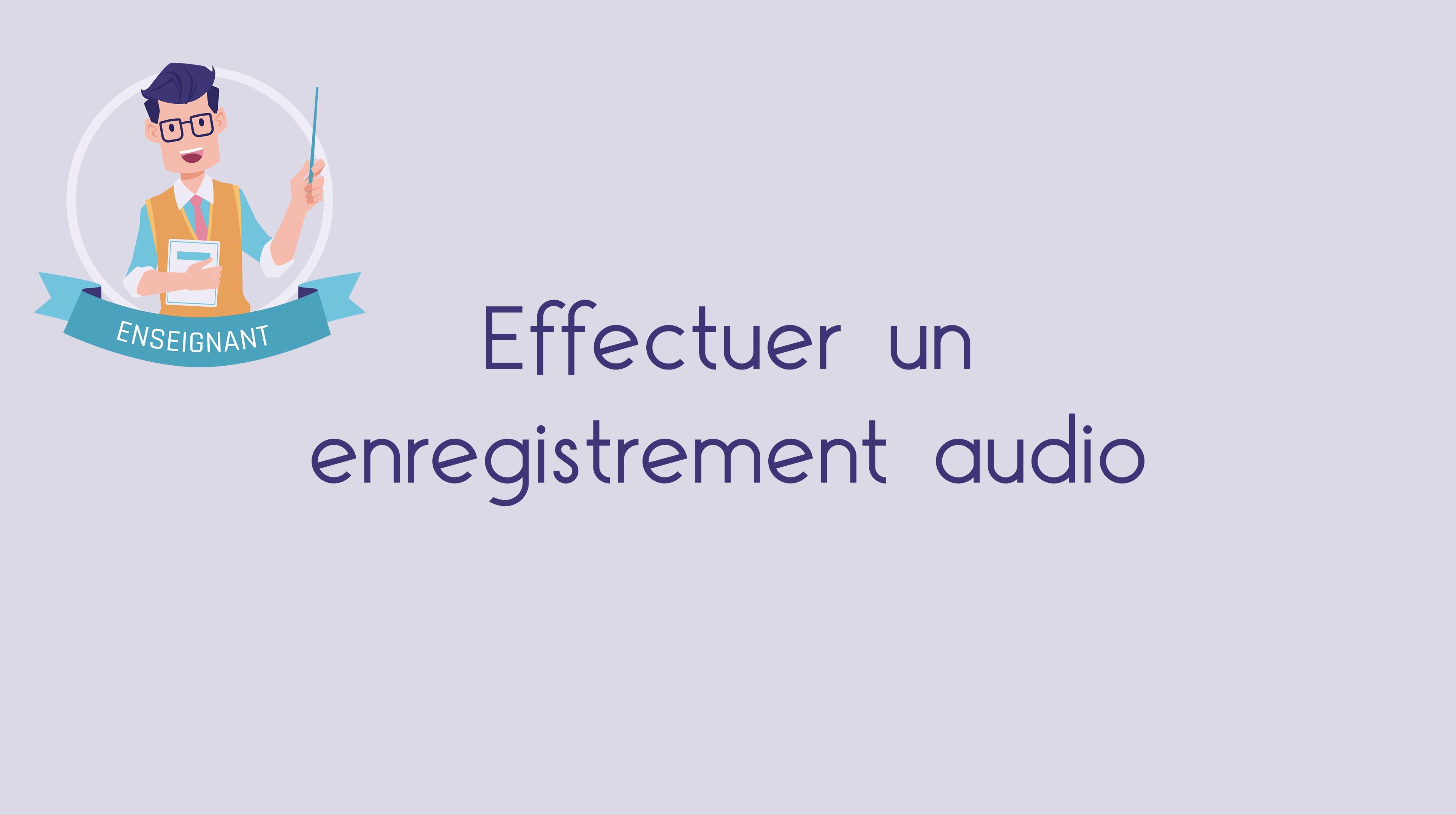Effectuer un enregistrement audio